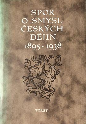 """""""Der Streit über den Sinn der tschechischen Geschichte 1895-1938"""""""