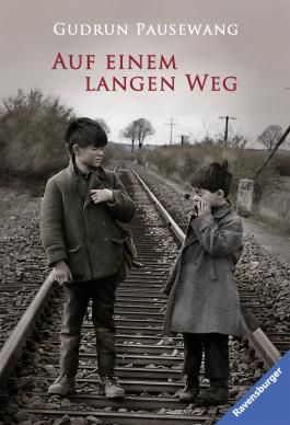 """""""Auf einem langen Weg"""" (1978) erzählt die Geschichte einer abenteuerlichen Flucht zweier Kinder am Ende des Zweiten Weltkrieges. © Ravensburger Buchverlag"""