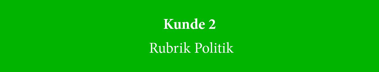 Kunde-2_Rubrik-Politik-FULL
